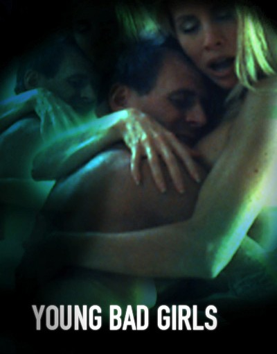 Young Bad Girls (2008)
